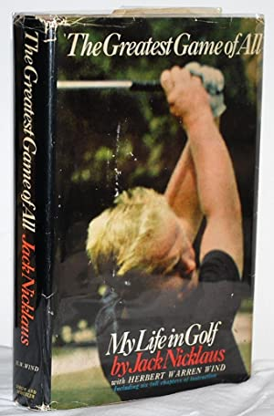 The Greatest Game of All: My Life in Golf (SIGNED)