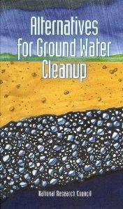 Alternatives for Ground Water Cleanup: Committee on Ground Water Cleanup Altern,