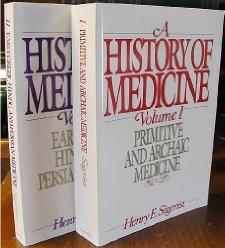 History of Medicine: Volume 1: Primitive and Archaic Medicine: Sigerist, the late Henry E.