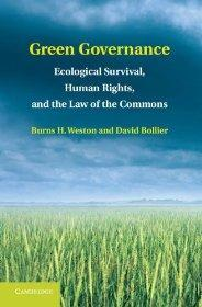 Green Governance: Ecological Survival, Human Rights, and the Law of the Commons: Weston, Burns H.