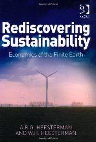 Rediscovering Sustainability: Economics of the Finite Earth: Heesterman, A. R. G.