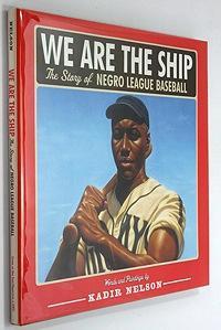 We Are The Ship - The Story of Negro League Baseball: Nelson, Kadir