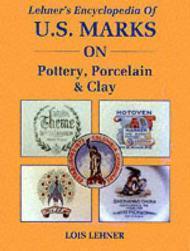 Lehner's Encyclopedia of U.S. Marks on Pottery, Porcelain and Clay: Lehner, Lois