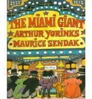 Miami Giant, The: Yorinks, Arthur