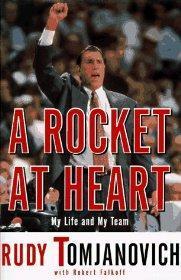 ROCKET AT HEART, A : My Life and My Team: Tomjanovich, Rudy