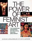Power of Feminist Art, The : The American Movement of the 1970S, History and Impact: Broude, Norma