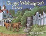 George Washington's Cows: Small, David