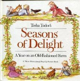 Tasha Tudor's Seasons of Delight: A Year on an Old-Fashioned Farm- A Three-Dimensional Pop-Up ...
