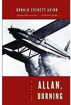 Allan, Burning: A Novel: Axinn, Donald Everett