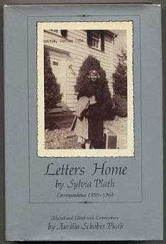 Letters Home by Sylvia Plath: Correspondence 1950-1963: Plath, Sylvia