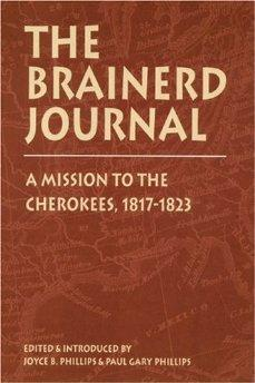 Brainerd Journal: A Mission to the Cherokees, 1817-1823 (Indians of the Southeast): Phillips, Joyce...
