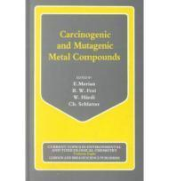 Carcinogenic and Mutagenic Metal Compounds - Environmental and Analytical Chemistry and Biological ...