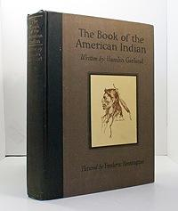 Book of the American Indian, The: Garland, Hamlin
