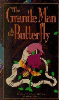 Granite Man & the Butterfly, The (As told to Jeanne Manning by David Hamel): Manning, Jeane