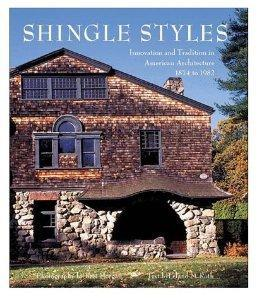 Shingle Styles. Innovation and tradition in American architecture, 1874 to 1982: Roth, Leland M