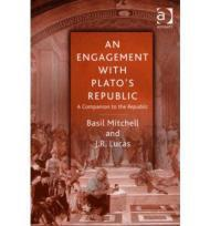 Engagement With Plato's Republic, An: Mitchell, Basil and J.R. Lucas