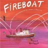 Fireboat: The Heroic Adventures of the John J. Harvey: Kalman, Maria
