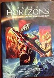 Alien Horizons - The Fantastic Art of Bob Eggleton: Eggleton, Bob