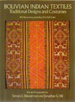 Bolivian Indian Textiles: Traditional Designs and Costumes: Wasserman, Tamara E.