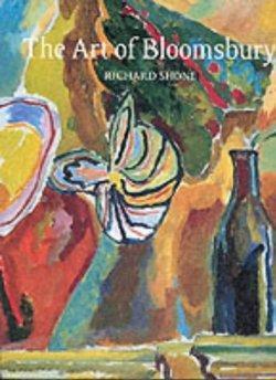 Art of Bloomsbury, The: Richard (ed.) Shone