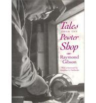 Tales from the Pewter Shop: Gibson, Raymond E.