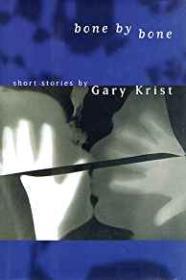 Bone by Bone: Stories: Krist, Gary