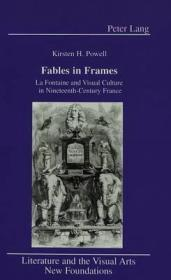 Fables in Frames: LA Fontaine and Visual Culture in Nineteenth-Century France: Powell, Kirsten H.