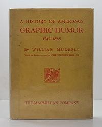 History of American Graphic Humor, A - 1747-1865: Vol. 1: Murrell, William