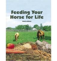 Feeding Your Horse for Life: Morgan, Diane