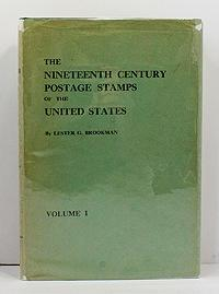 Nineteenth Century Postage Stamps of the United States, The ; 2 volumes (SIGNED COPY): Brookman, ...
