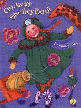 Go Away, Shelley Boo!: Stone, Phoebe