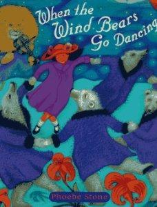 When the Wind Bears Go Dancing: Stone, Phoebe