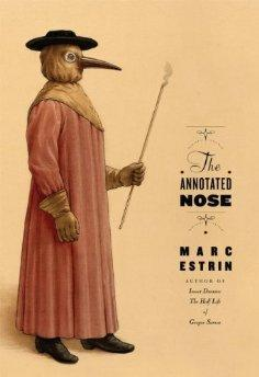 Annotated Nose, The : An Annotated Edition of William Hundwasser's Cult Classic The Nose: ...