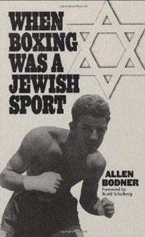 When Boxing Was a Jewish Sport: Bodner, Allen
