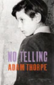 No Telling: Thorpe, Adam
