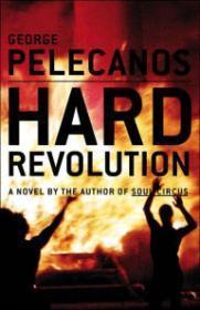 Hard Revolution: A Novel: Pelecanos, George