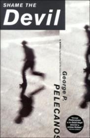 Shame the Devil: A Novel: Pelecanos, George P.