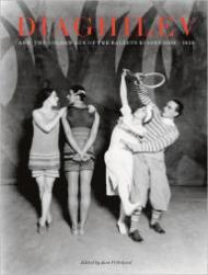Diaghilev and the Golden Age of the Ballet Russes 1909-1929: Pritchard (Editor), Jane