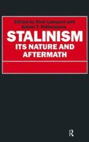 Stalinism: Its Nature and Aftermath : Essays in Honour of Moshe Lewin: Lampert, Nick