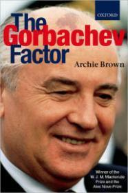 Gorbachev Factor, The: Brown, Archie