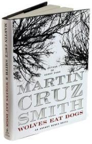 Wolves Eat Dogs: An Arkady Renko Novel: Smith, Martin Cruz