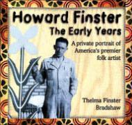 Howard Finster: The Early Years - A: Bradshaw, Thelma Finster