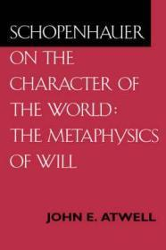 Schopenhauer on the Character of the World: The Metaphysics of Will: Atwell, John E.