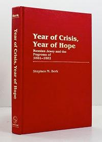 Year of Crisis, Year of Hope: Russian Jewry and the Pogroms of 1881-1882: Berk, Stephen M.