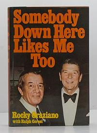 Somebody Down Here Likes Me Too (SIGNED COPY): Graziano, Rocky and Ralph Corsel
