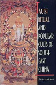 Taoist Ritual and Popular Cults of Southeast China: Dean, Kenneth
