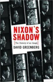 Nixon's Shadow: The History of an Image [ILLUSTRATED]: Greenberg, David