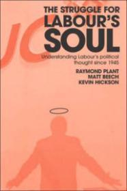 Struggle for Labour's Soul: Analysing the Political Thought of the Labour Party: Plant, P.