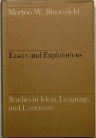 Essays and Explorations: Studies in Ideas, Language and Literature: Bloomfield, Morton W.