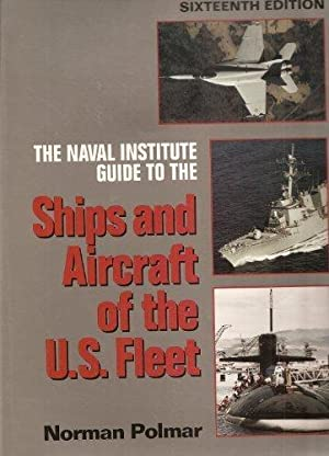 Naval Institute Guide to the Ships and: Polmar, Norman
